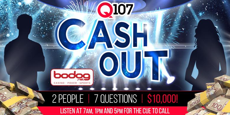 Q107's CASH OUT!